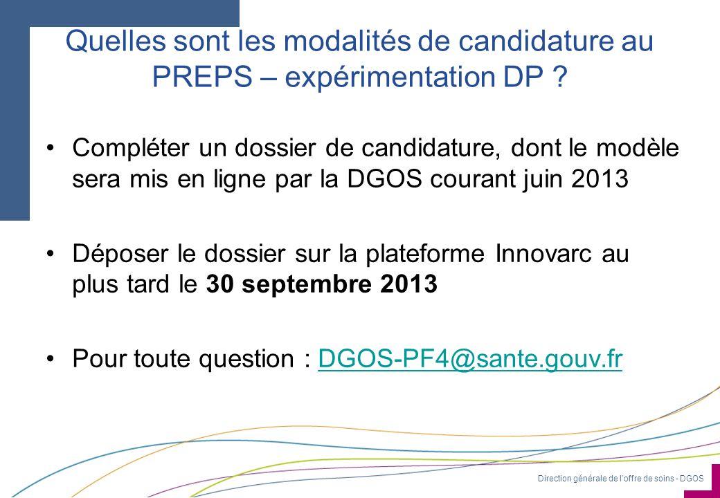 Direction générale de loffre de soins - DGOS Quelles sont les modalités de candidature au PREPS – expérimentation DP ? Compléter un dossier de candida