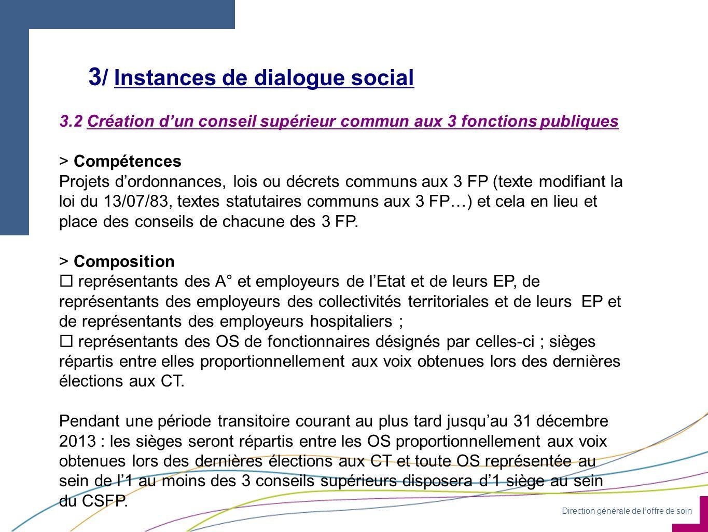 Direction générale de loffre de soin 3 / Instances de dialogue social 3.2 Création dun conseil supérieur commun aux 3 fonctions publiques > Compétence