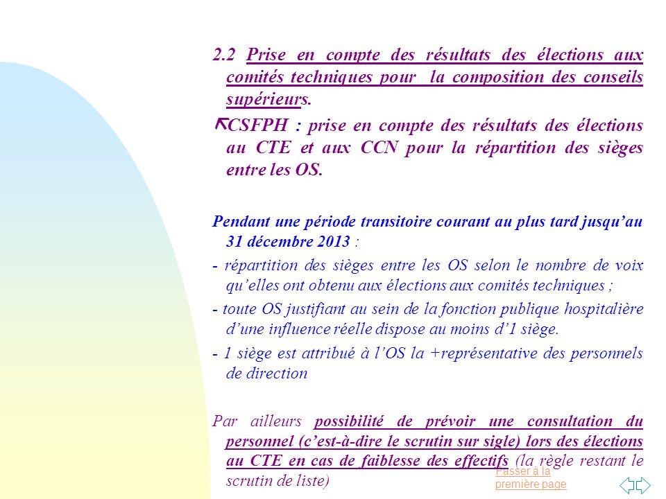Passer à la première page 2.2 Prise en compte des résultats des élections aux comités techniques pour la composition des conseils supérieurs.