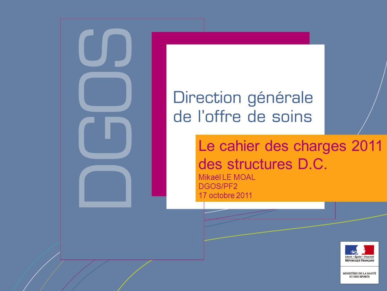 Ministère de la santé et des sports DGOS/Bureau PF2 « qualité et sécurité des soins » 12 Organisation du texte Un texte pour les ARS qui abroge le précédent cahier des charges (1998).