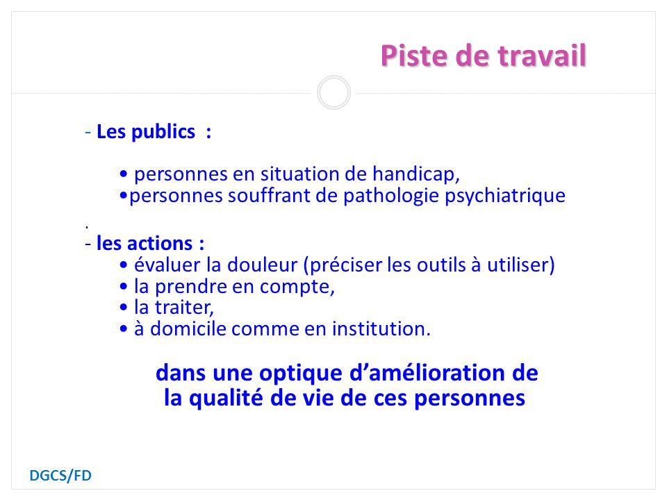 Piste de travail DGCS/FD - Les publics : personnes en situation de handicap, personnes souffrant de pathologie psychiatrique.