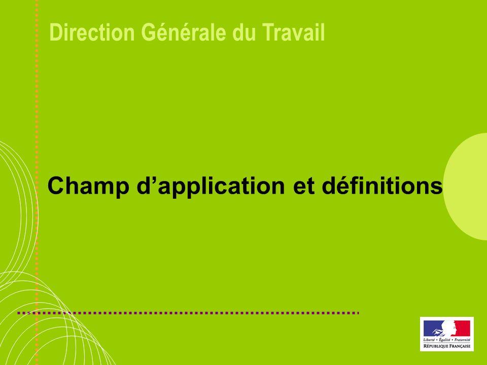 Direction Générale du Travail Champ dapplication et définitions