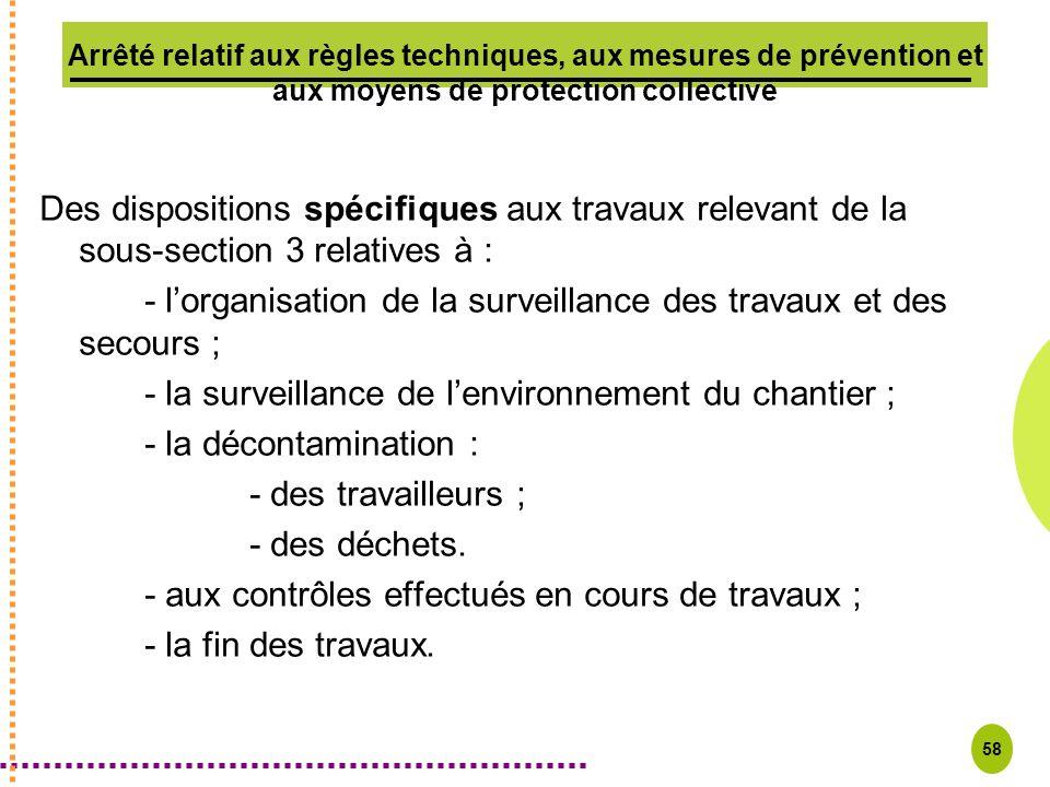 58 Arrêté relatif aux règles techniques, aux mesures de prévention et aux moyens de protection collective Des dispositions spécifiques aux travaux rel