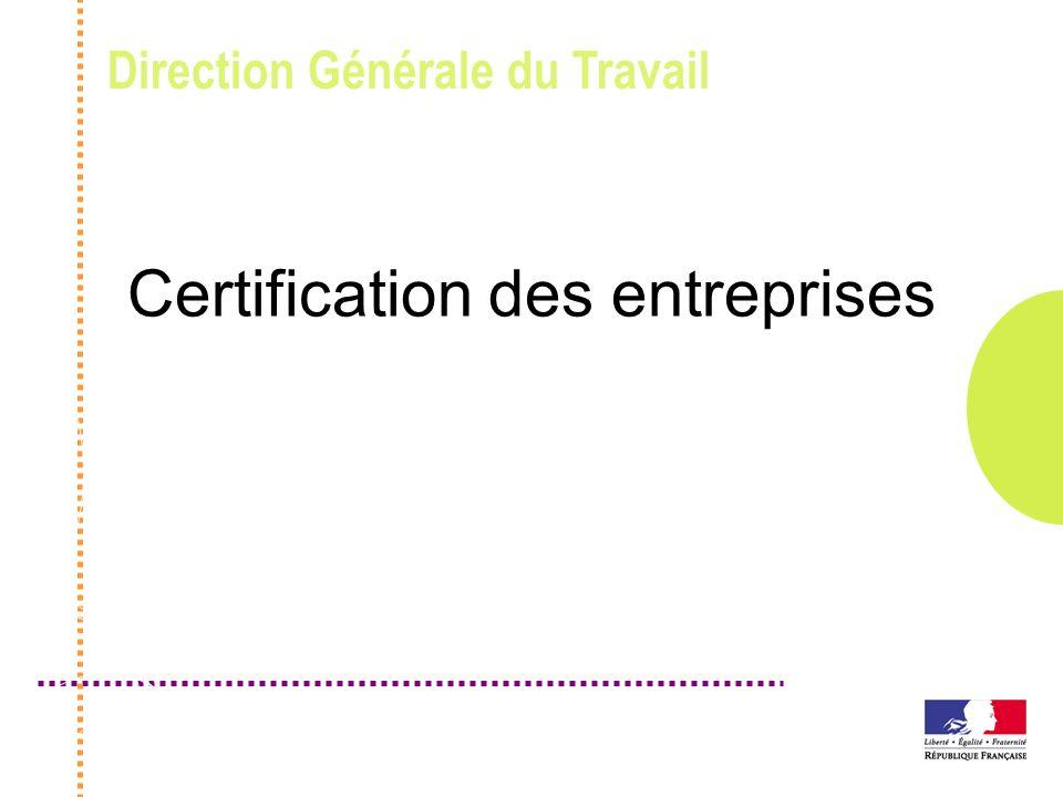 Direction Générale du Travail Certification des entreprises