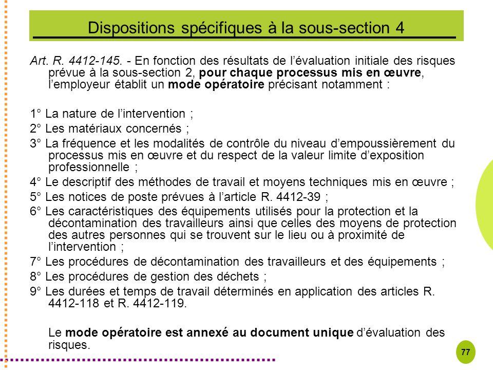 77 Dispositions spécifiques à la sous-section 4 Art. R. 4412-145. - En fonction des résultats de lévaluation initiale des risques prévue à la sous-sec