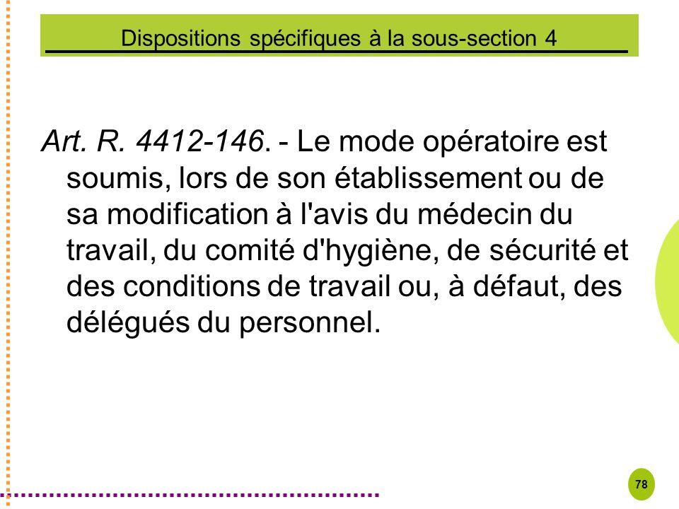 78 Dispositions spécifiques à la sous-section 4 Art. R. 4412-146. - Le mode opératoire est soumis, lors de son établissement ou de sa modification à l