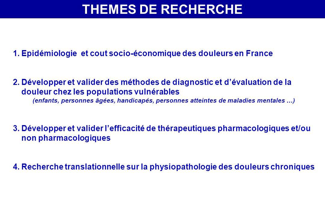 1.Epidémiologie et cout socio-économique des douleurs en France 2.Développer et valider des méthodes de diagnostic et dévaluation de la douleur chez l
