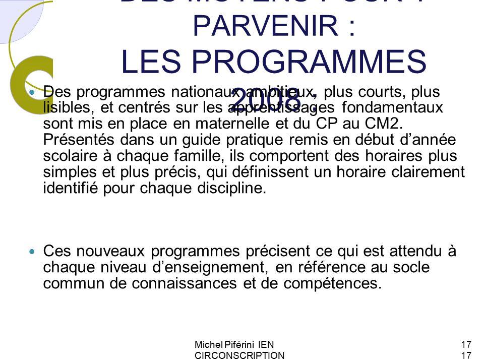 DES MOYENS POUR Y PARVENIR : LES PROGRAMMES 2008 : Des programmes nationaux ambitieux, plus courts, plus lisibles, et centrés sur les apprentissages f