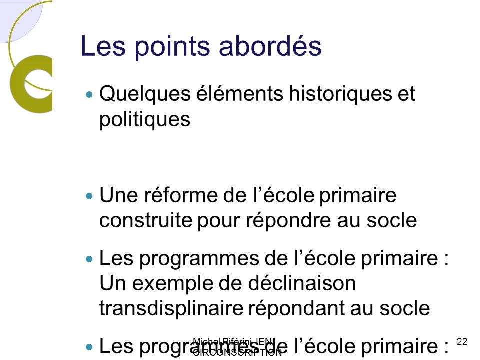 Michel Piférini IEN CIRCONSCRIPTION AJACCIO 1 Les points abordés Quelques éléments historiques et politiques Une réforme de lécole primaire construite