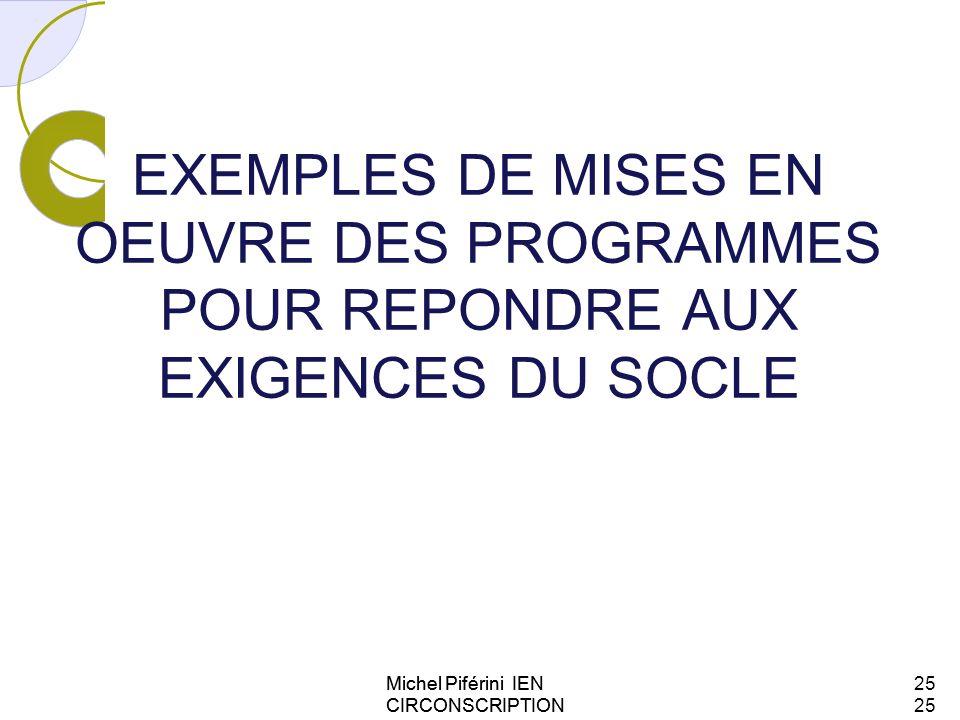 EXEMPLES DE MISES EN OEUVRE DES PROGRAMMES POUR REPONDRE AUX EXIGENCES DU SOCLE Michel Piférini IEN CIRCONSCRIPTION AJACCIO 125