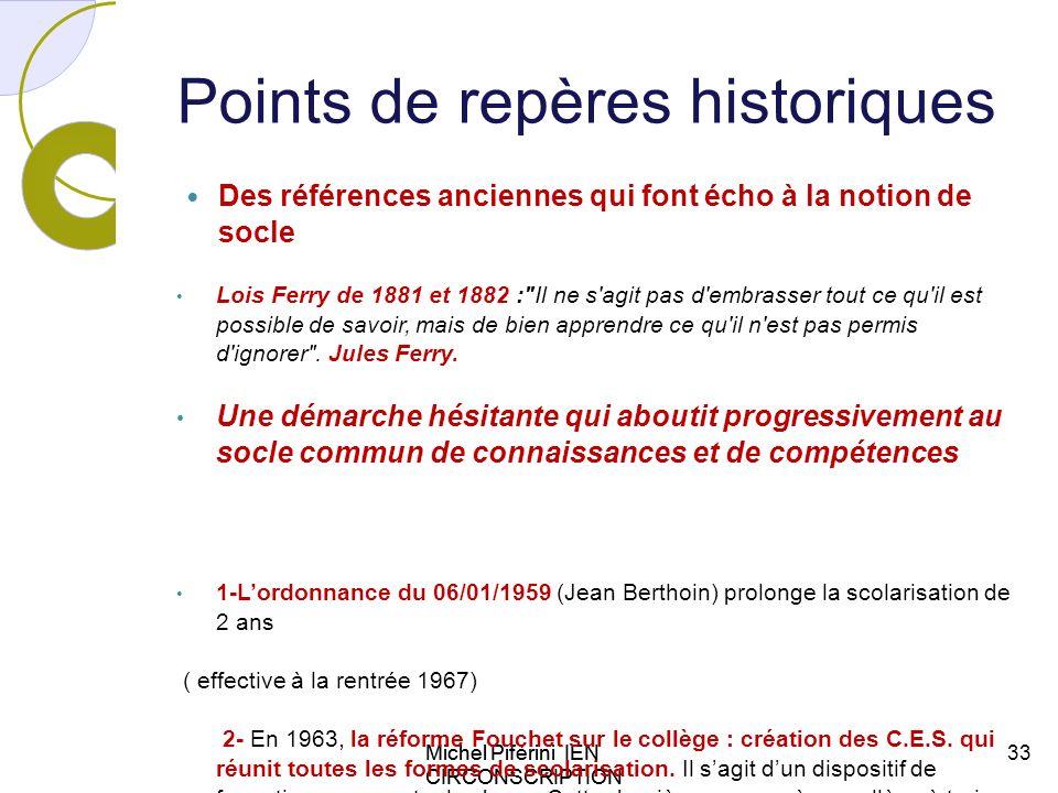 Michel Piférini IEN CIRCONSCRIPTION AJACCIO 1 Points de repères historiques Michel Piférini IEN CIRCONSCRIPTION AJACCIO 1 33 Des références anciennes