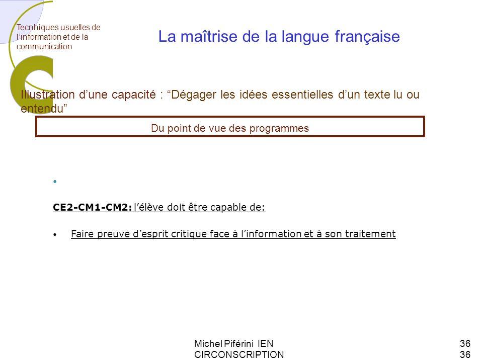 Michel Piférini IEN CIRCONSCRIPTION AJACCIO 1 CE2-CM1-CM2: lélève doit être capable de: Faire preuve desprit critique face à linformation et à son tra