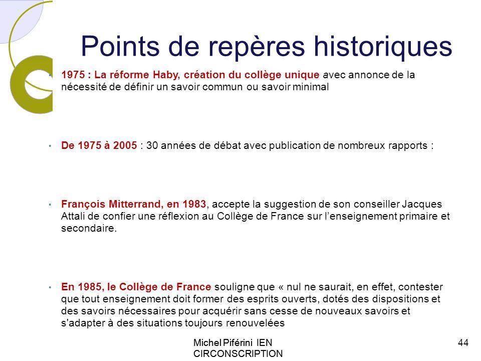 Michel Piférini IEN CIRCONSCRIPTION AJACCIO 1 Points de repères historiques 1975 : La réforme Haby, création du collège unique avec annonce de la néce