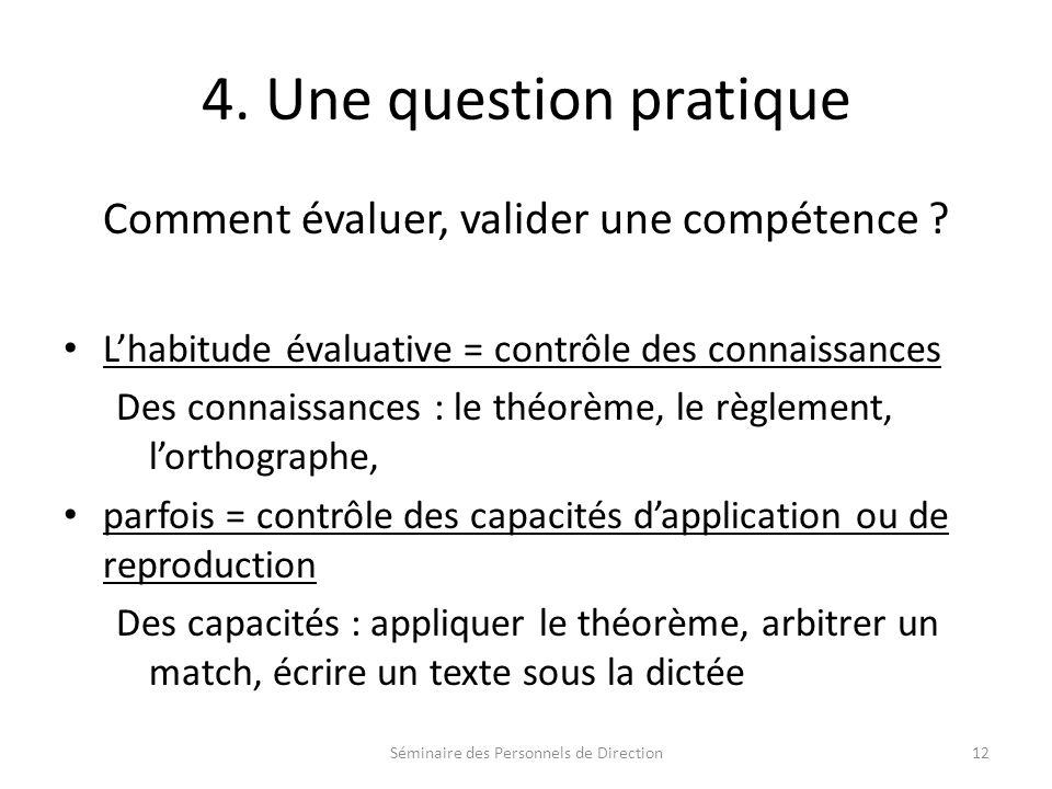 4.Une question pratique Comment évaluer, valider une compétence .