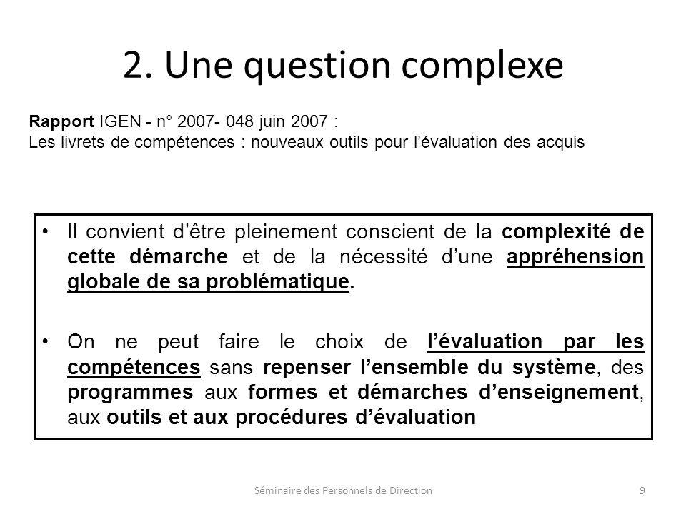 2. Une question complexe Il convient dêtre pleinement conscient de la complexité de cette démarche et de la nécessité dune appréhension globale de sa
