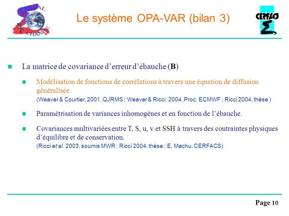 Page 10 Le système OPA-VAR (bilan 3) La matrice de covariance derreur débauche (B) Modélisation de fonctions de corrélations à travers une équation de