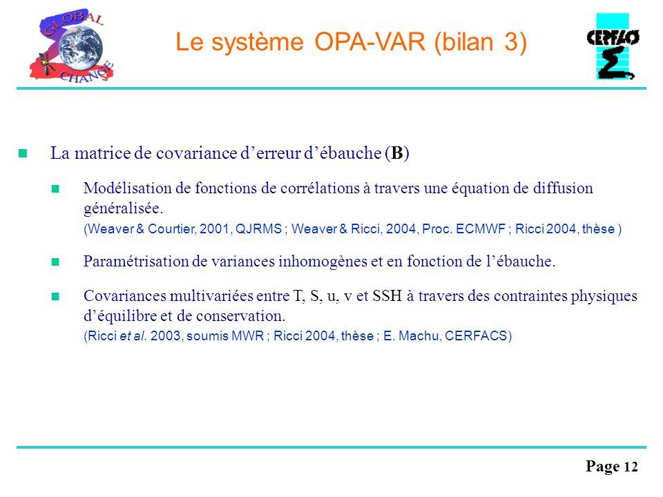 Page 12 Le système OPA-VAR (bilan 3) La matrice de covariance derreur débauche (B) Modélisation de fonctions de corrélations à travers une équation de