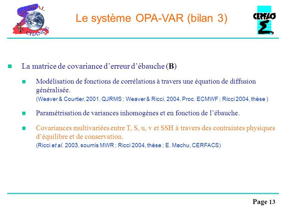 Page 13 Le système OPA-VAR (bilan 3) La matrice de covariance derreur débauche (B) Modélisation de fonctions de corrélations à travers une équation de