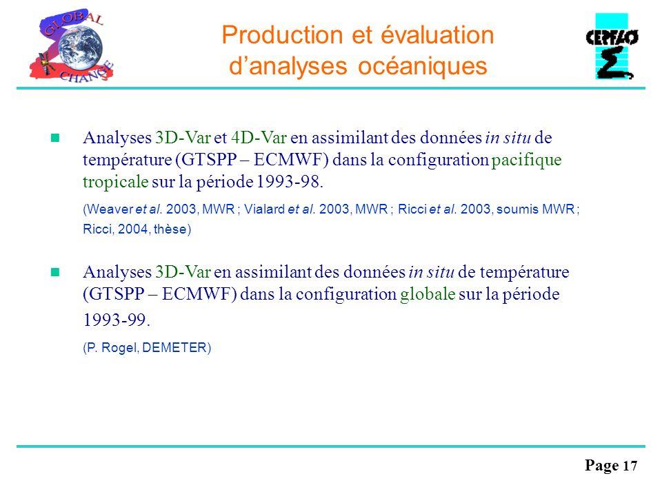 Page 17 Production et évaluation danalyses océaniques Analyses 3D-Var et 4D-Var en assimilant des données in situ de température (GTSPP – ECMWF) dans