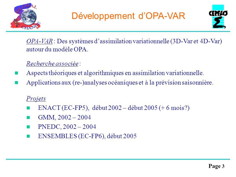 Page 3 Développement dOPA-VAR OPA-VAR : Des systèmes dassimilation variationnelle (3D-Var et 4D-Var) autour du modèle OPA. Recherche associée : Aspect