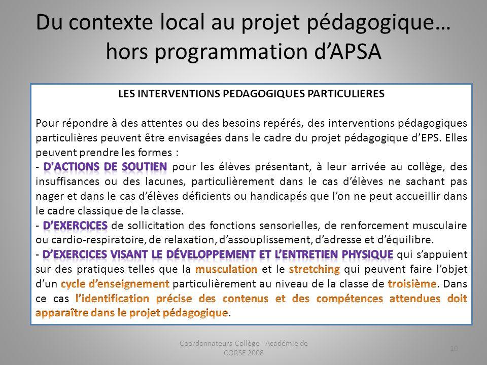 Du contexte local au projet pédagogique… hors programmation dAPSA Coordonnateurs Collège - Académie de CORSE 2008 10
