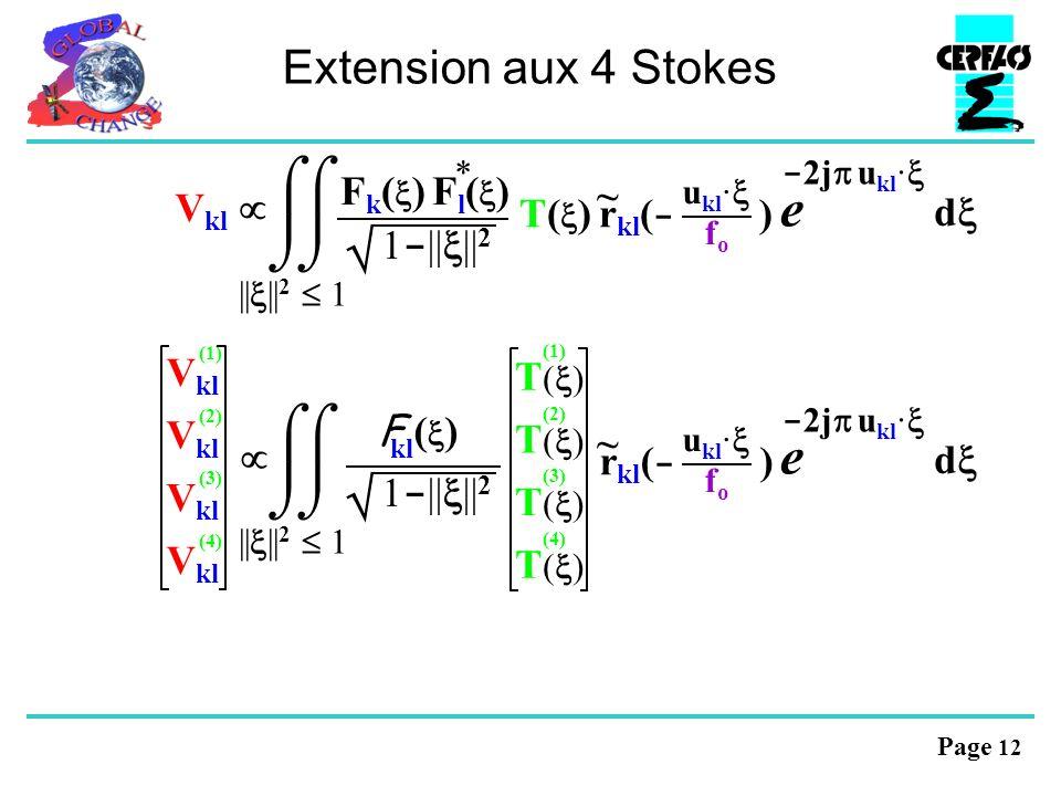Page 12 Extension aux 4 Stokes - 2j u kl · e d || || 2 1 * F k ( ) F l ( ) 1 - || || 2 T( ) r kl ( - ) u kl · fofo ~ V kl || || 2 1 u kl · fofo ~ V kl (2) (3) (4) (1) T ( ) (2) (3) (4) (1) - 2j u kl · e d r kl ( - ) 1 - || || 2 F ( ) kl