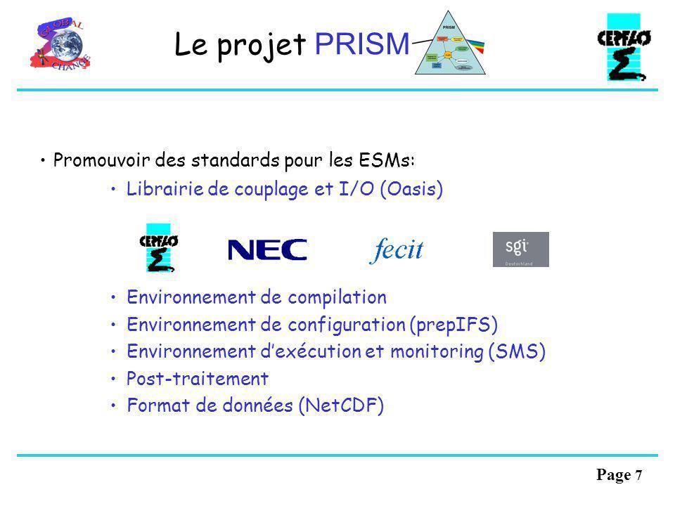 Page 6 Le projet PRISM Objectif: « développer une infrastructure européenne pour la modélisation du système climatique global facilitant lassemblage,
