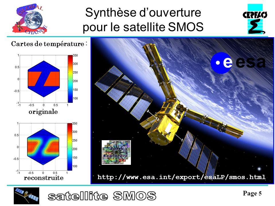 Page 5 Synthèse douverture pour le satellite SMOS http://www.esa.int/export/esaLP/smos.html originale reconstruite e esa Cartes de température :