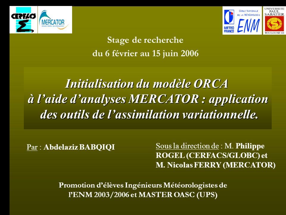 Initialisation du modèle ORCA à laide danalyses MERCATOR : application des outils de lassimilation variationnelle.