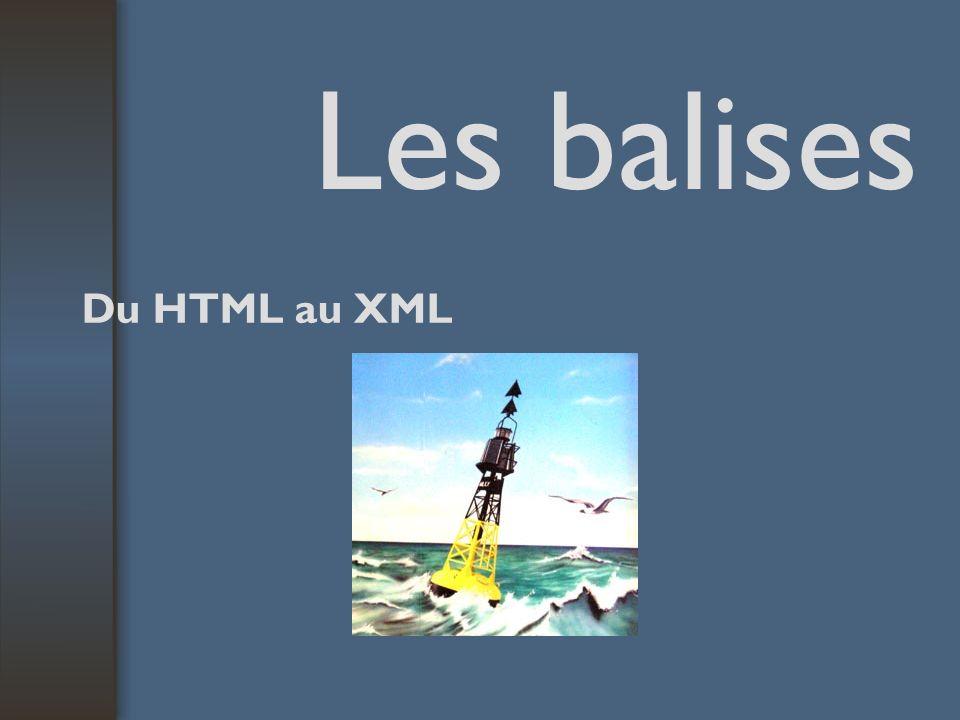 Les balises Du HTML au XML