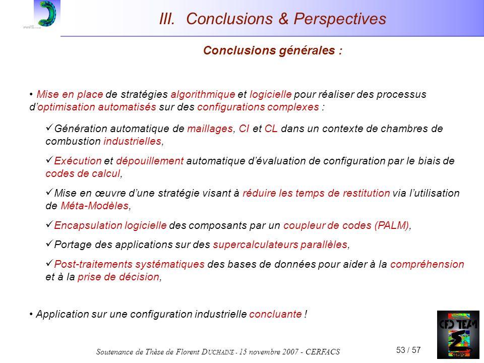 Soutenance de Thèse de Florent D UCHAINE - 15 novembre 2007 - CERFACS 53 / 57 III. Conclusions & Perspectives Conclusions générales : Mise en place de