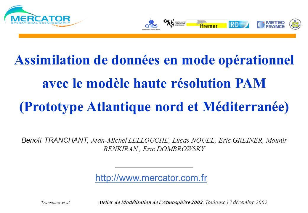 Tranchant et al. Atelier de Modélisation de lAtmosphère 2002, Toulouse 17 décembre 2002 Assimilation de données en mode opérationnel avec le modèle ha
