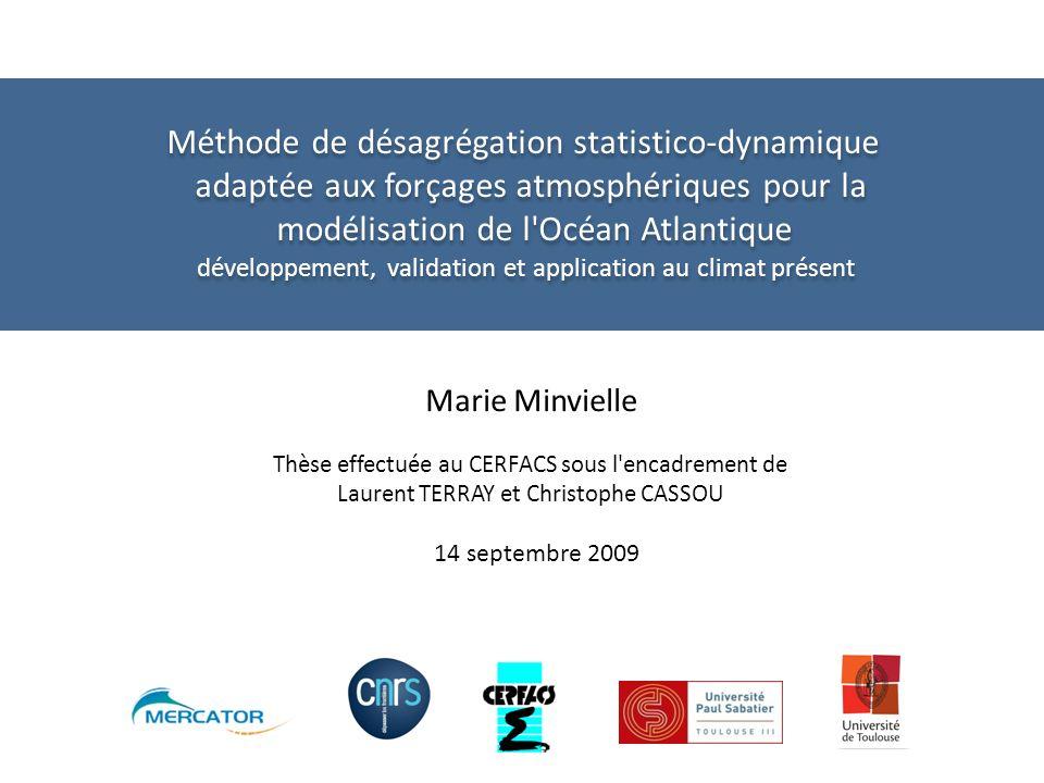 1 Méthode de désagrégation statistico-dynamique adaptée aux forçages atmosphériques pour la modélisation de l'Océan Atlantique développement, validati