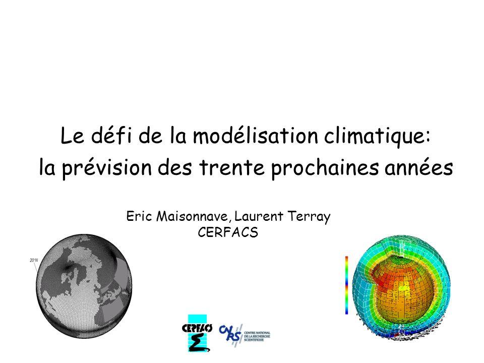 Evolution des modèles pour l étude du changement climatique IPCC, 2007 Evolution des modèles de climat 1990 1995 2001 2007