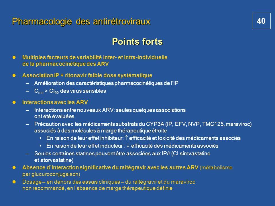 40 Pharmacologie des antirétroviraux Multiples facteurs de variabilité inter- et intra-individuelle de la pharmacocinétique des ARV Association IP + r