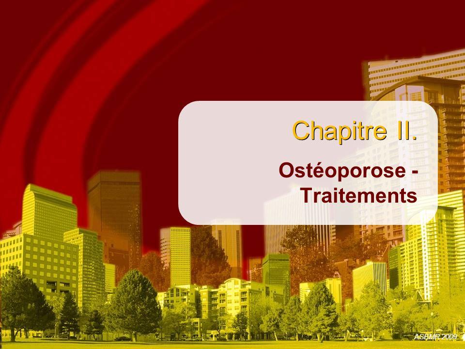 ASBMR 2009 Chapitre II. Ostéoporose - Traitements