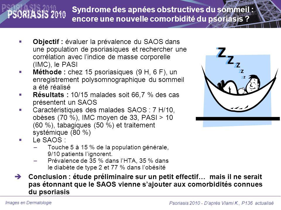Images en Dermatologie Psoriasis 2010 - Daprès Vlami K., P136 actualisé Syndrome des apnées obstructives du sommeil : encore une nouvelle comorbidité