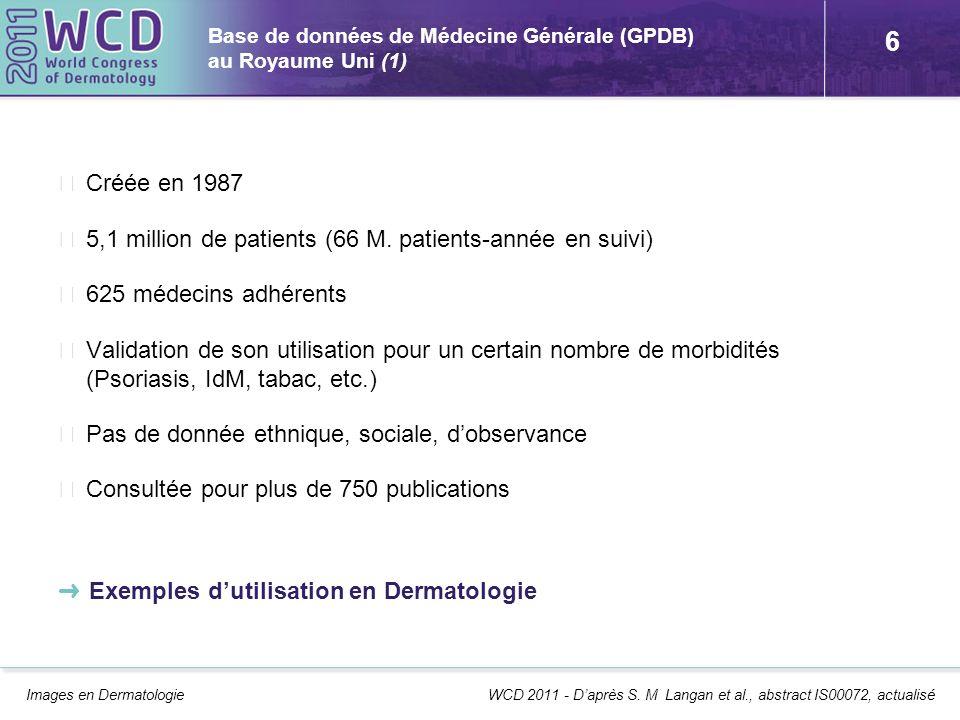 6 Base de données de Médecine Générale (GPDB) au Royaume Uni (1) Créée en 1987 5,1 million de patients (66 M. patients-année en suivi) 625 médecins ad