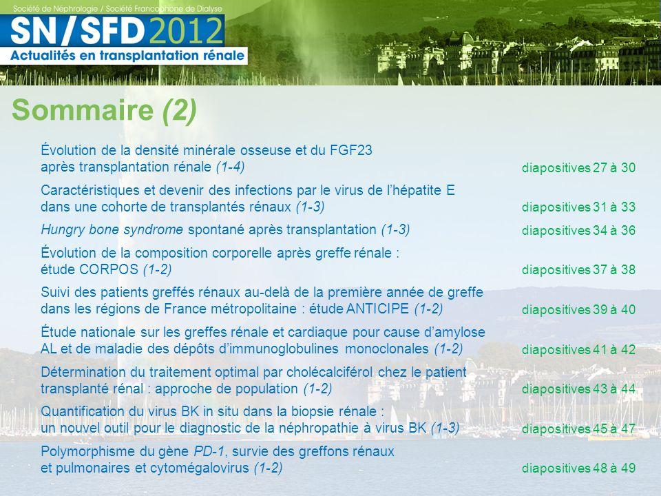 3 Sommaire (2) Évolution de la densité minérale osseuse et du FGF23 après transplantation rénale (1-4) diapositives 27 à 30 Caractéristiques et deveni
