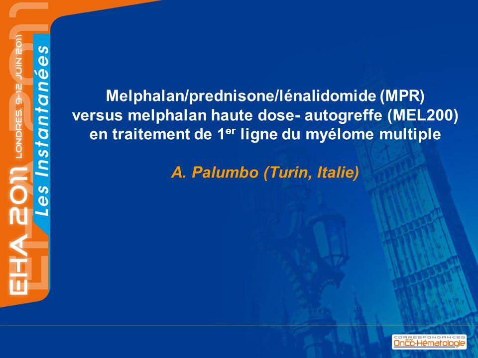 Schéma de létude 402 patients (< 65 ans) randomisés (62 centres) Patients : maladie symptomatique, maladie mesurable MPR 6 cycles de 28 jours M : 0, 15 mg/kg/d J1-4 P 2 mg/kg/j - J1-4 R : 10 mg/j - J1-21 Pas de Maintenace Rd 4 cycles de 28 jours R : 25 mg/j, J1-21 D : 40 mg/j, J1, 8, 15, 22 Maintenance Cycles de 28 jours jusquà rechute R : 10 mg J1-21 1 er R A N D O M I S A T I O N 2èRANDOMISATION2èRANDOMISATION MEL200 2 cures Melphalan 200 mg/m² J-2 et greffe autologue