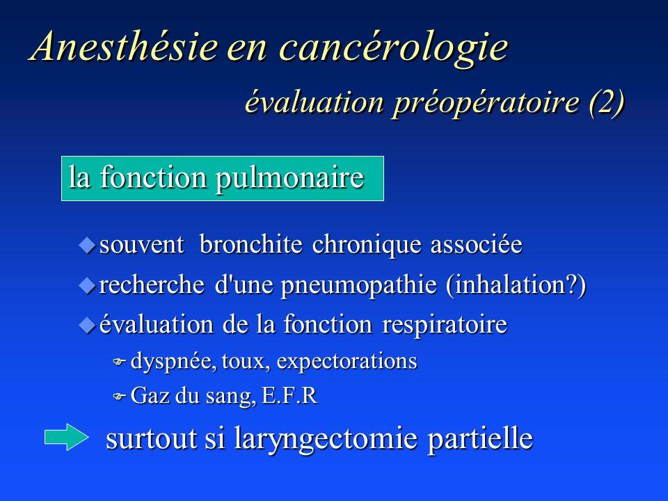 la fonction pulmonaire u souvent bronchite chronique associée u recherche d'une pneumopathie (inhalation?) u évaluation de la fonction respiratoire F