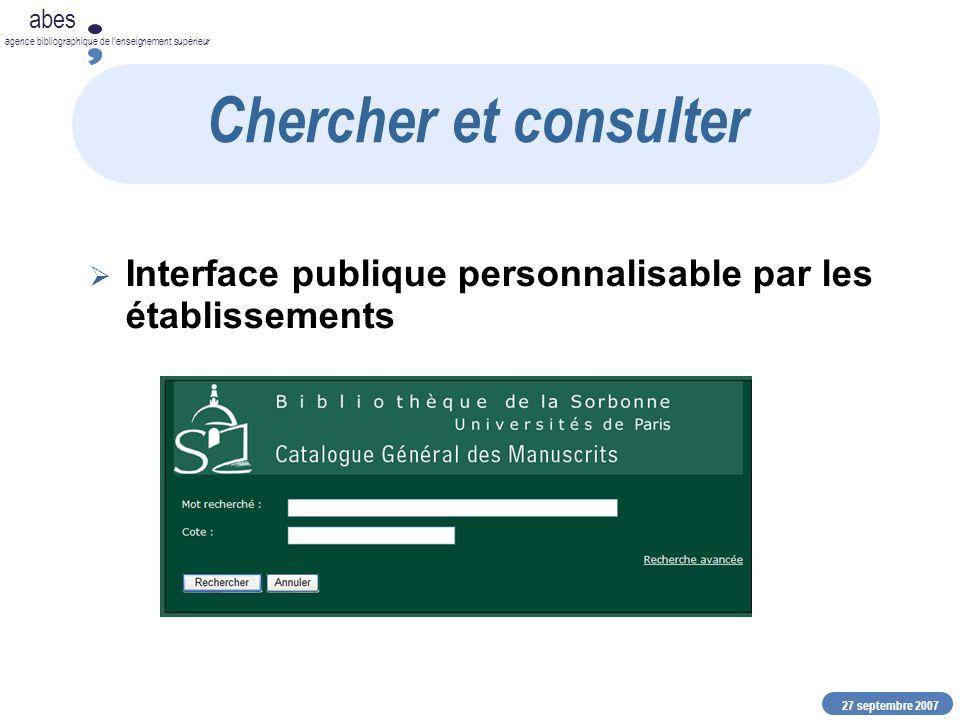 27 septembre 2007 abes agence bibliographique de lenseignement supérieur Interface publique personnalisable par les établissements Chercher et consulter