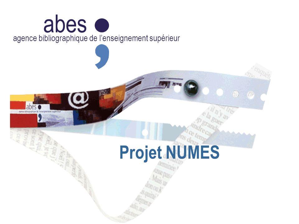 abes agence bibliographique de lenseignement supérieur L Projet NUMES