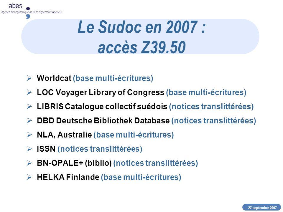 27 septembre 2007 abes agence bibliographique de lenseignement supérieur STAR Catalogue Sudoc Signalement * Diffusion Etc.