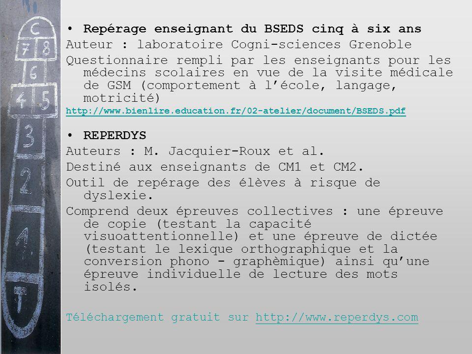 Repérage enseignant du BSEDS cinq à six ans Auteur : laboratoire Cogni-sciences Grenoble Questionnaire rempli par les enseignants pour les médecins sc