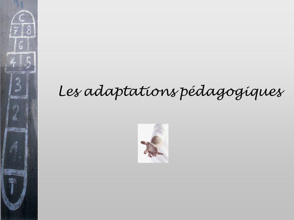 Les adaptations pédagogiques
