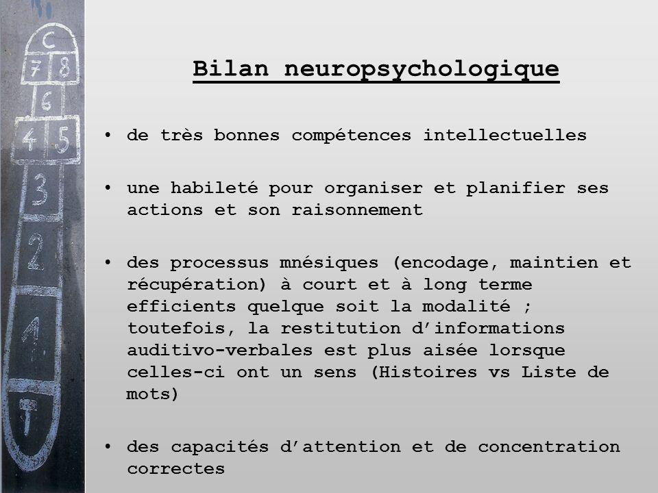 Bilan neuropsychologique de très bonnes compétences intellectuelles une habileté pour organiser et planifier ses actions et son raisonnement des proce