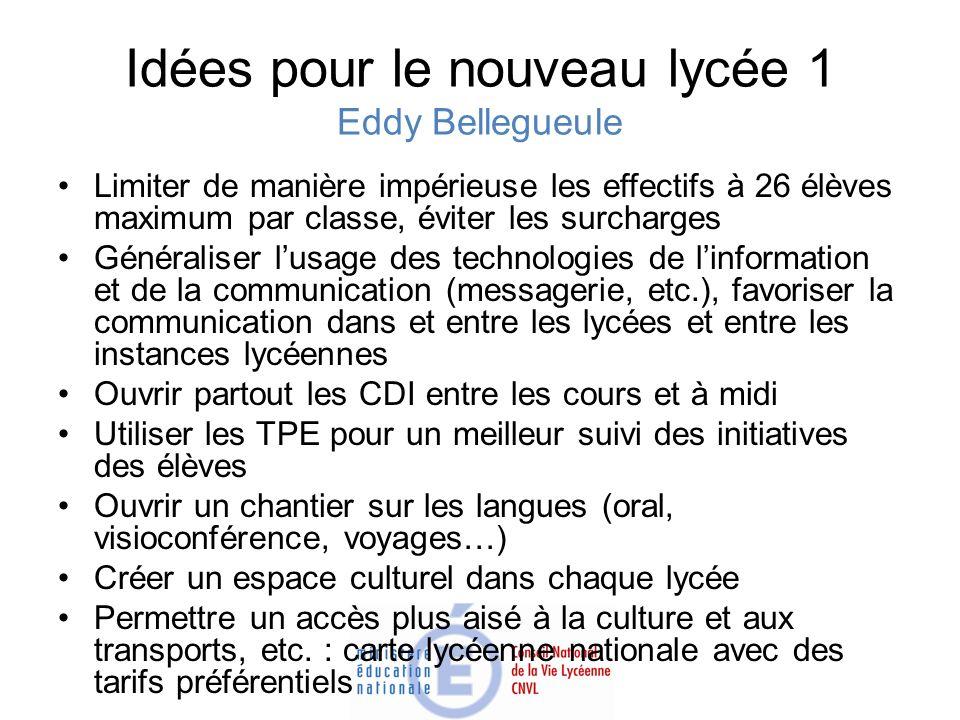 Idées pour le nouveau lycée 1 Eddy Bellegueule Limiter de manière impérieuse les effectifs à 26 élèves maximum par classe, éviter les surcharges Génér