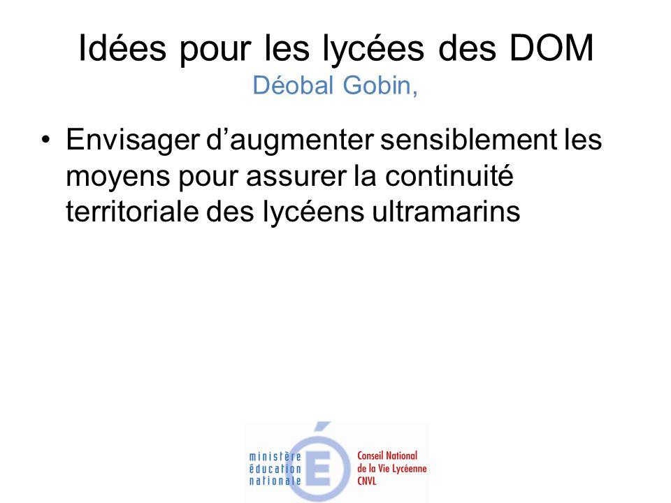 Idées pour les lycées des DOM Déobal Gobin, Envisager daugmenter sensiblement les moyens pour assurer la continuité territoriale des lycéens ultramari