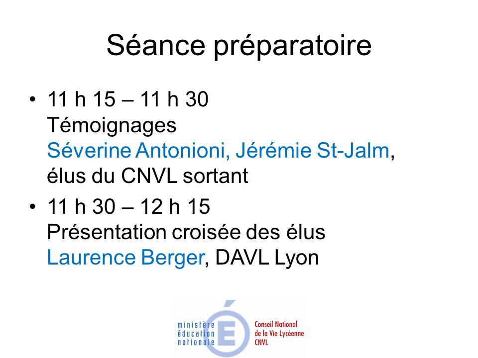 Séance préparatoire 11 h 15 – 11 h 30 Témoignages Séverine Antonioni, Jérémie St-Jalm, élus du CNVL sortant 11 h 30 – 12 h 15 Présentation croisée des